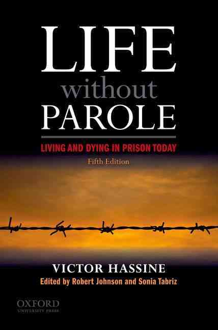 Life Without Parole By Hassine, Victor/ Johnson, Robert (EDT)/ Tabriz, Sonia (EDT)